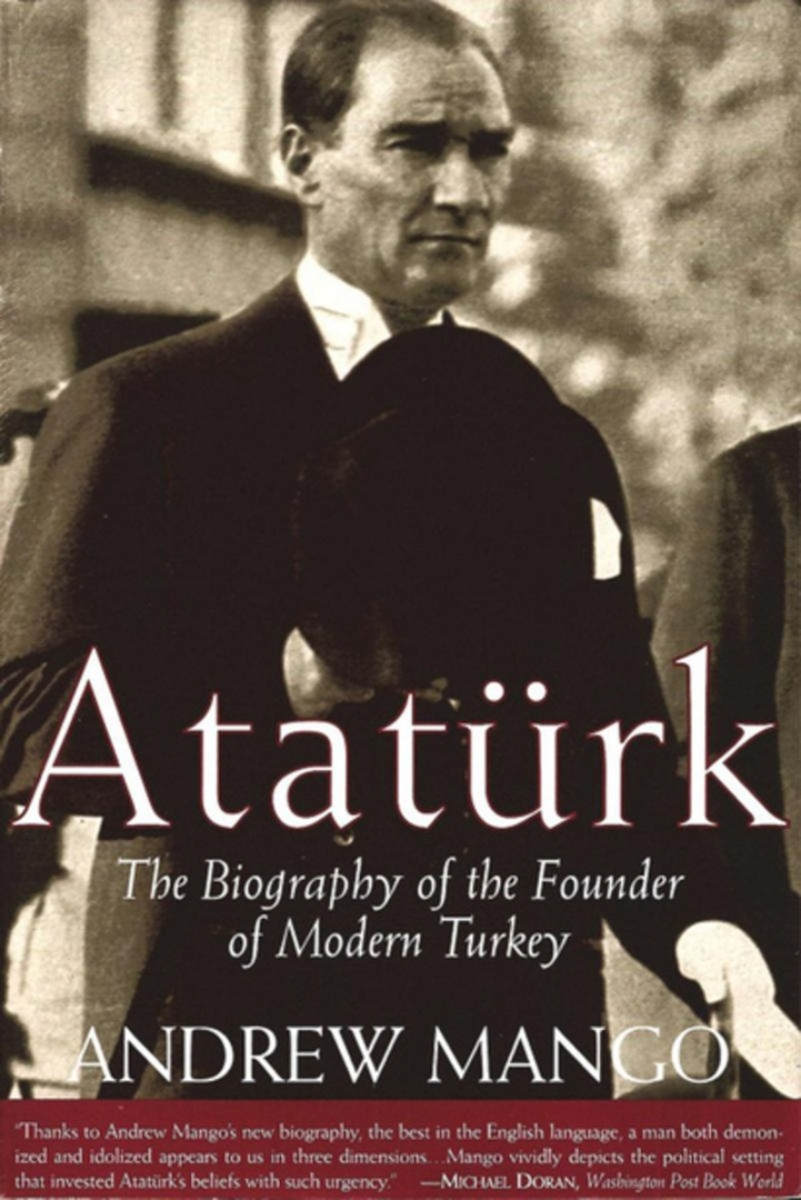 Ataturk: The Biography Of The Founder Of