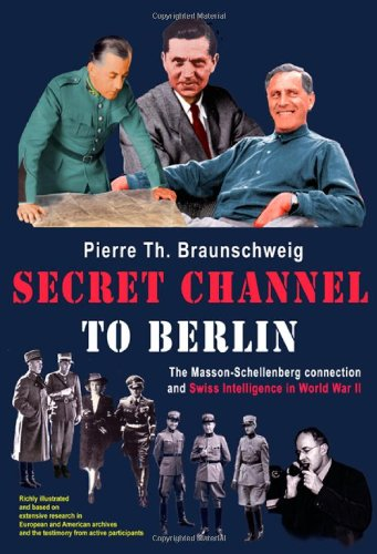Secret Channel To Berlin: The Masson-Schellenberg Connection