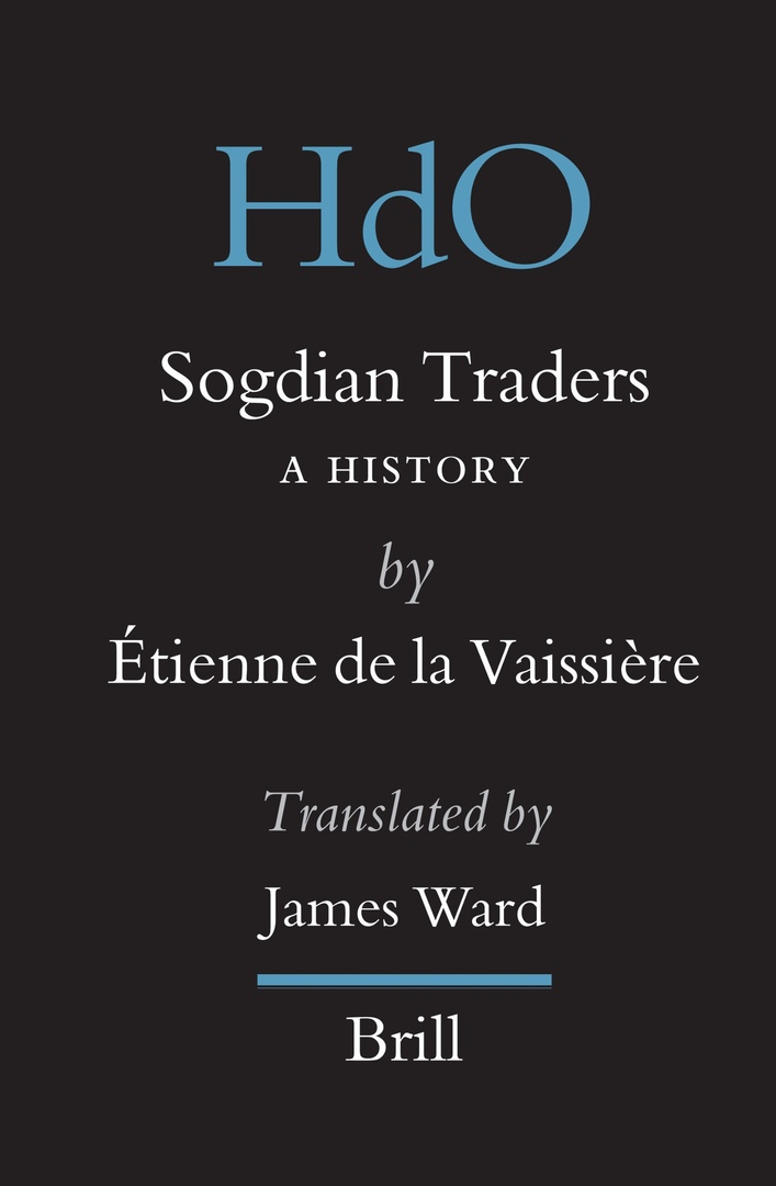 Sogdian Traders: A History – Étienne De