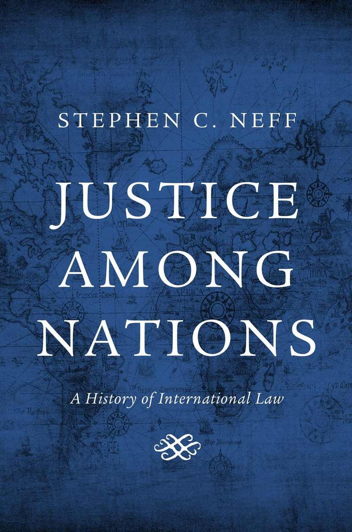 Justice Among Nations: A History Of International