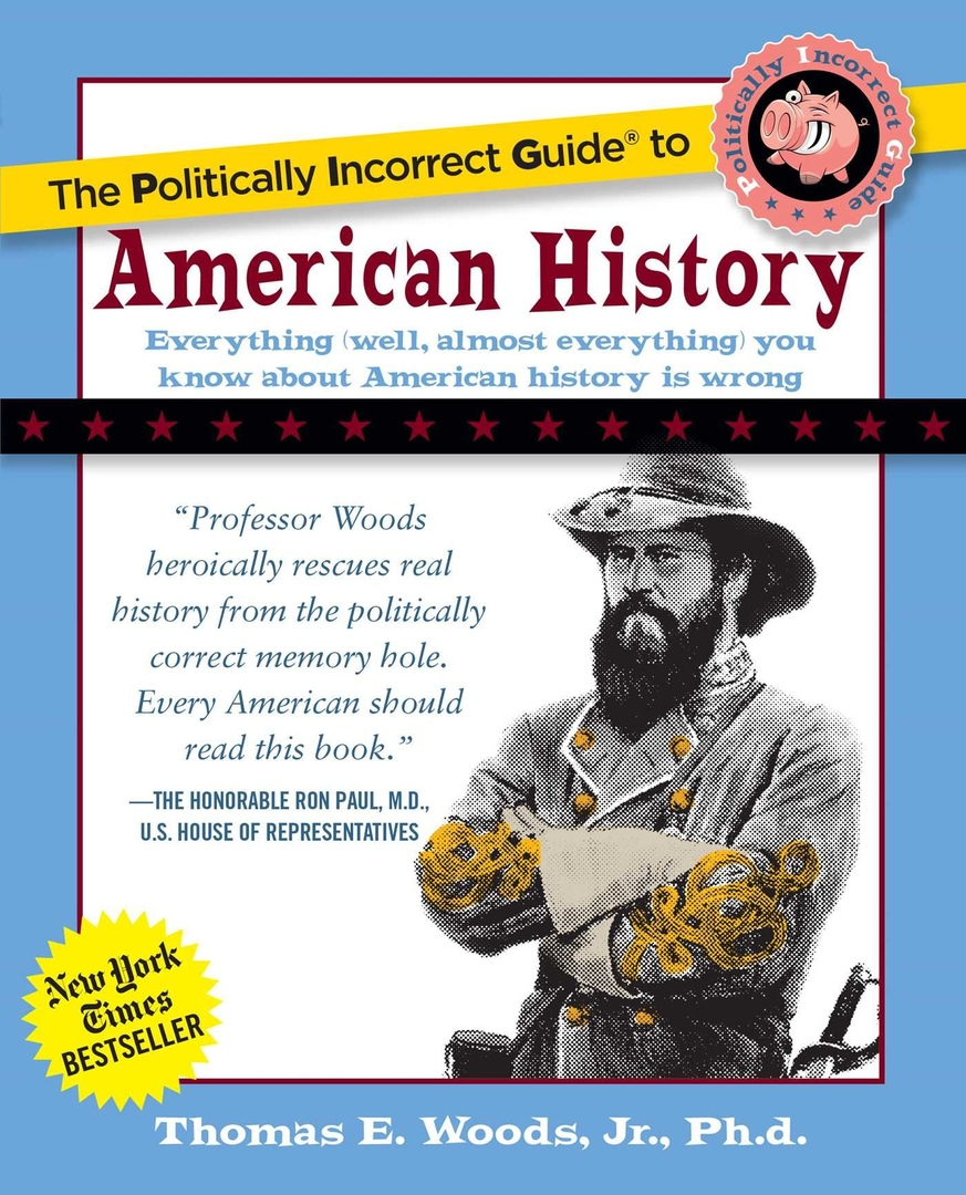 The Politically Incorrect Guide To American