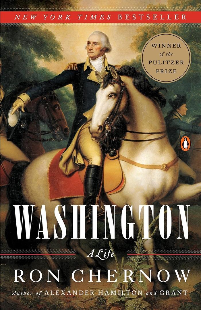 1) Washington: A Life – Ron Chernow