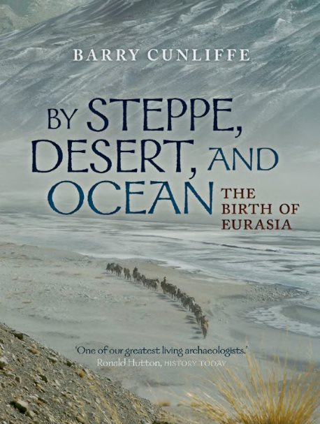 1) By Steppe, Desert, And Ocean: The