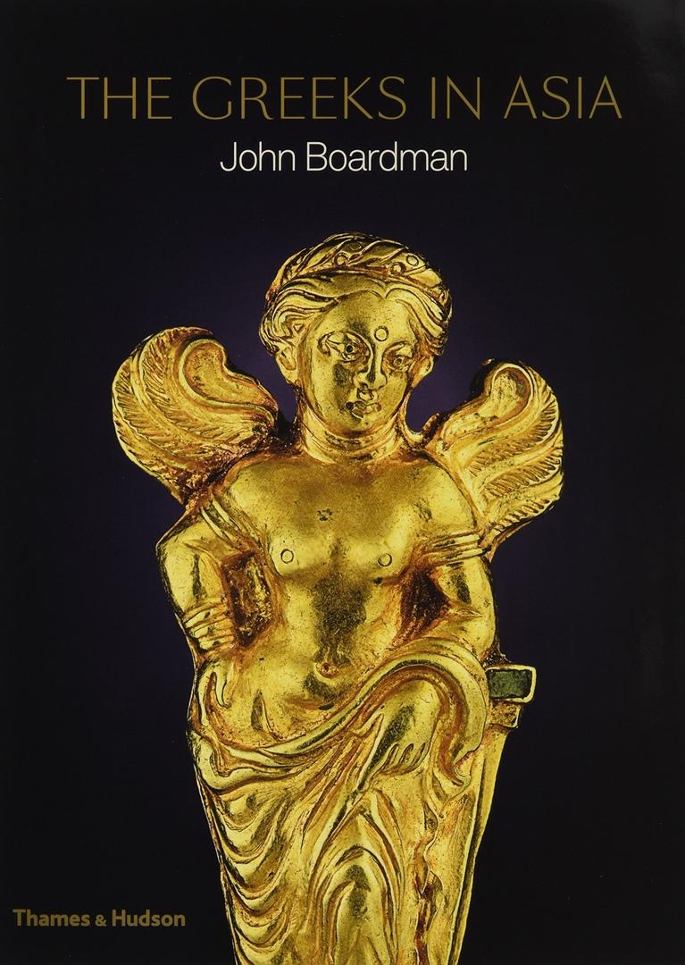 The Greeks In Asia – John Boardman