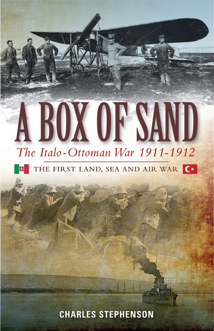 A Box Of Sand: The Italo-Ottoman War,