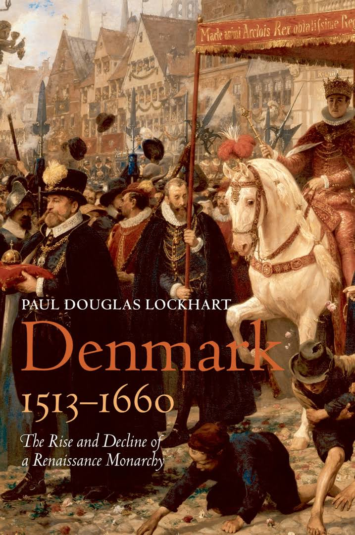 1) Denmark, 1513-1660: The Rise And Decline