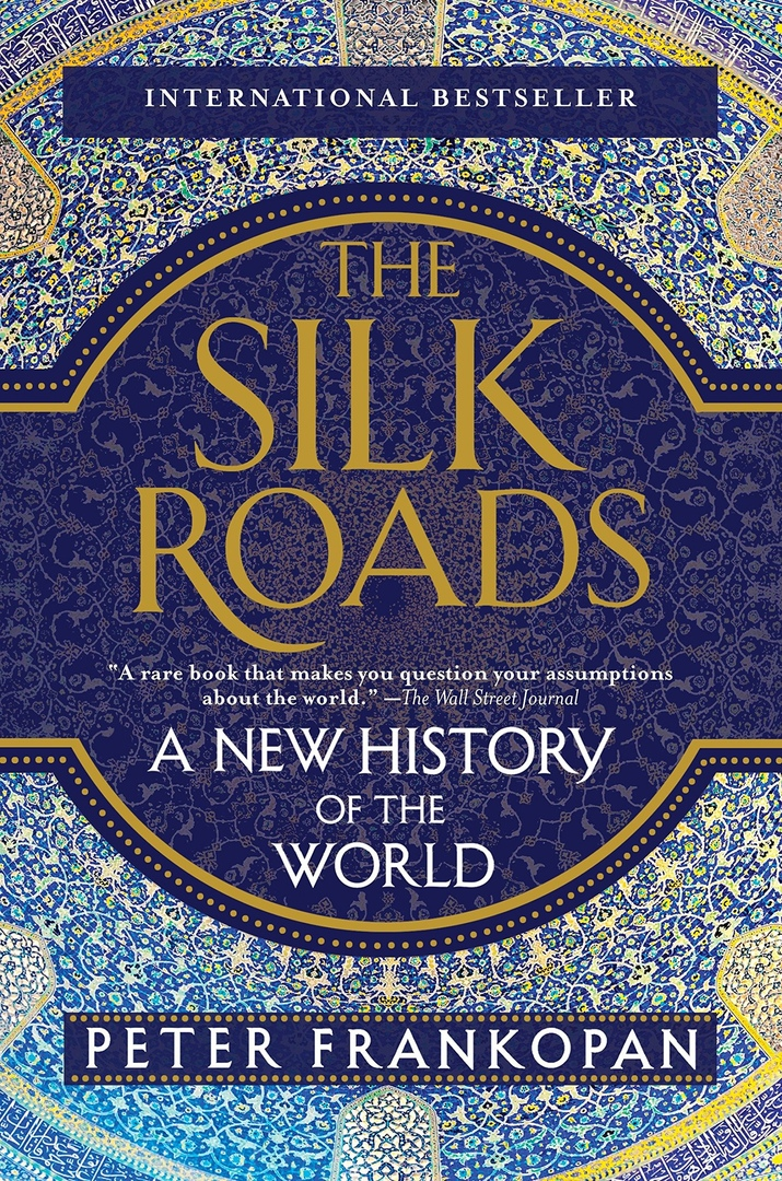 The Silk Roads: A New History Of