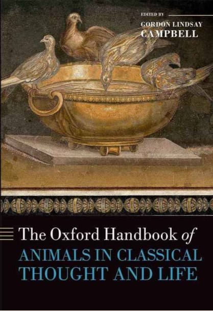 The Oxford Handbook Of Animals In Classical