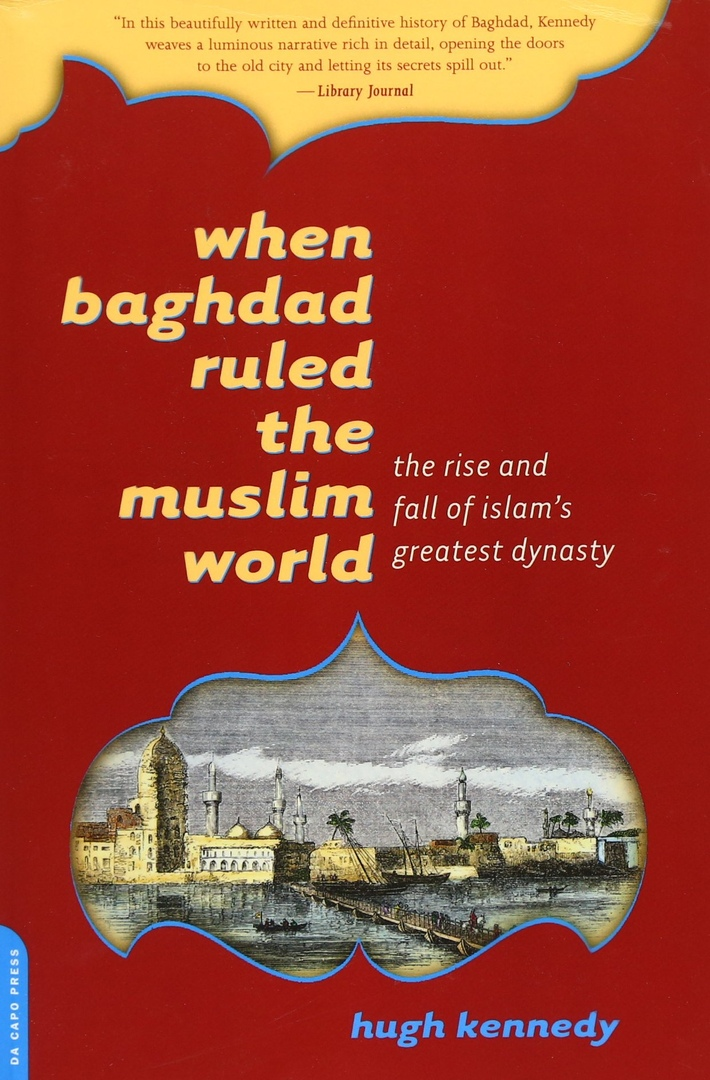 When Baghdad Ruled The Muslim World: The