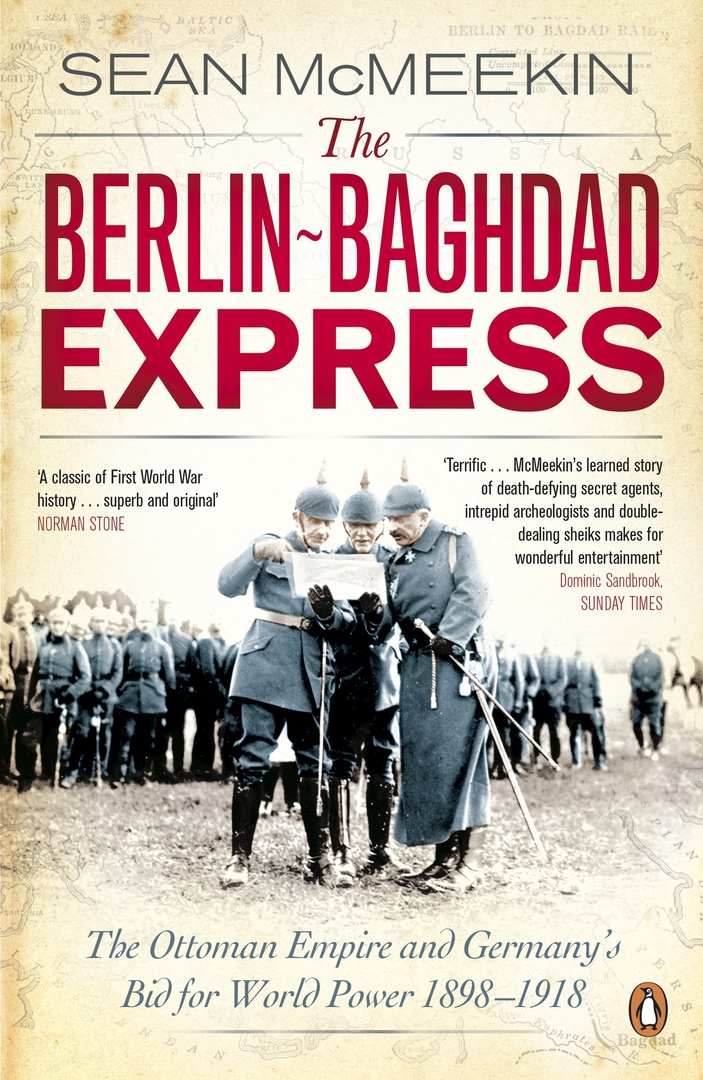 The Berlin-Baghdad Express: The Ottoman Empire And