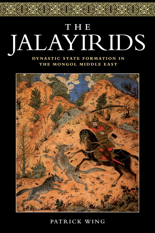 The Jalayirids: Dynastic State Formation In The
