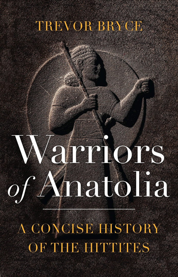 Warriors Of Anatolia: A Concise History Of