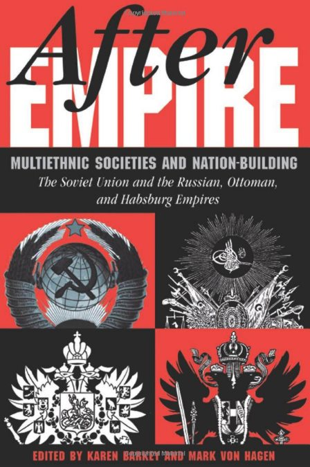 After Empire. Multiethnic Societies And Nation-Building: The