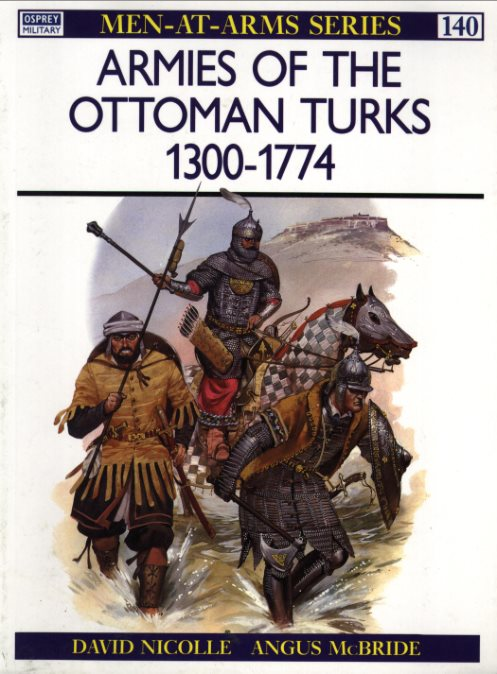 1) Armies Of The Ottoman Turks 1300-1774