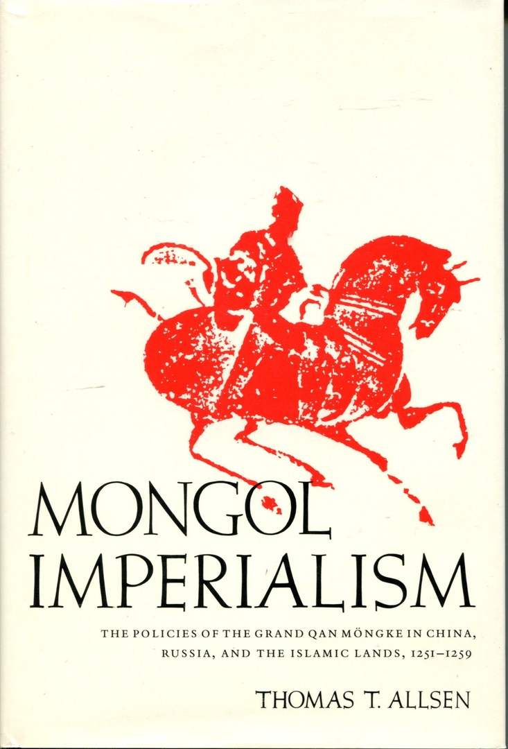 1) Mongol Imperialism: The Policies Of The