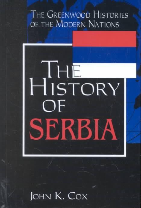 1) The History Of Serbia – John