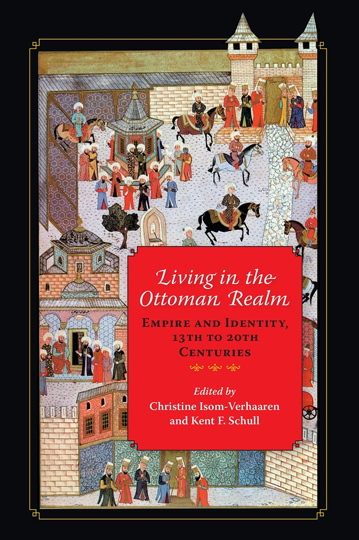 Living In The Ottoman Realm: Empire And