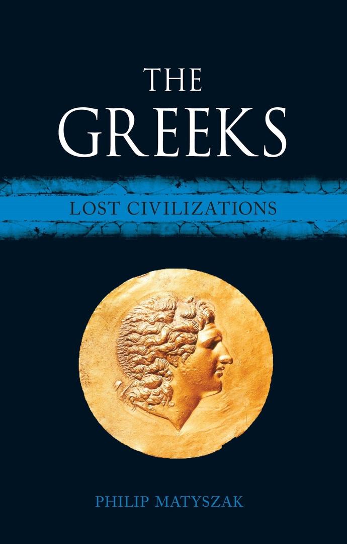 1) The Greeks (Lost Civilizations) – Philip