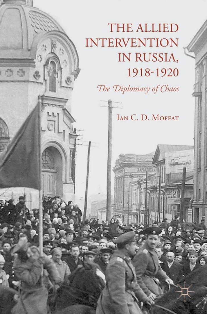 1) The Allied Intervention In Russia, 1918–1920: