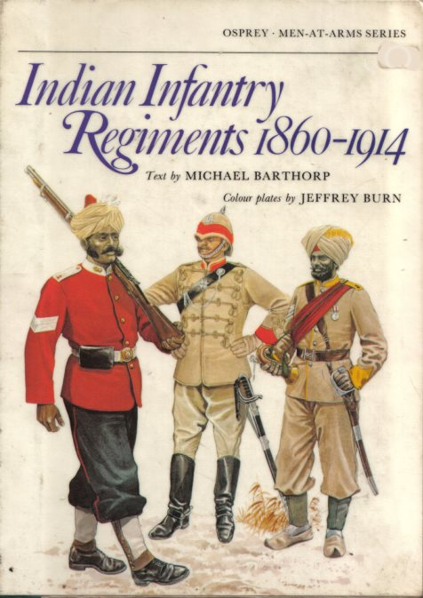 1) Indian Infantry Regiments 1860–1914 (MEN-AT-ARMS 92)