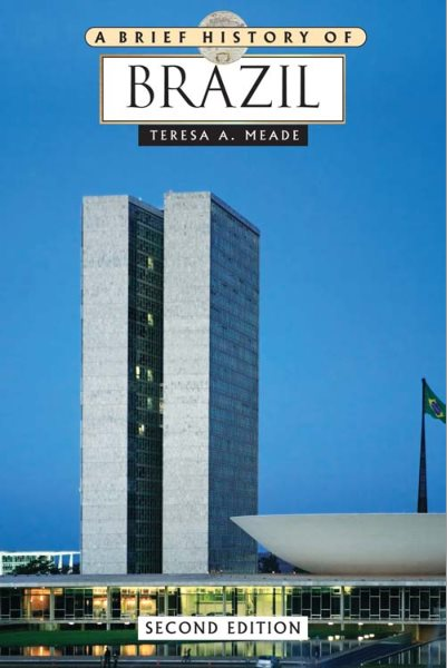 A Brief History Of Brazil (2nd Edition)