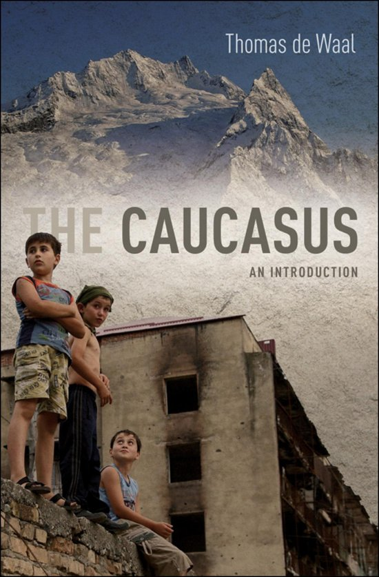 The Caucasus. An Introduction – Thomas De