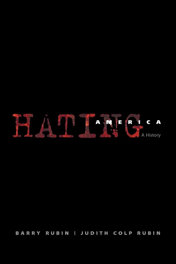 Hating America: A History – Barry Rubin,