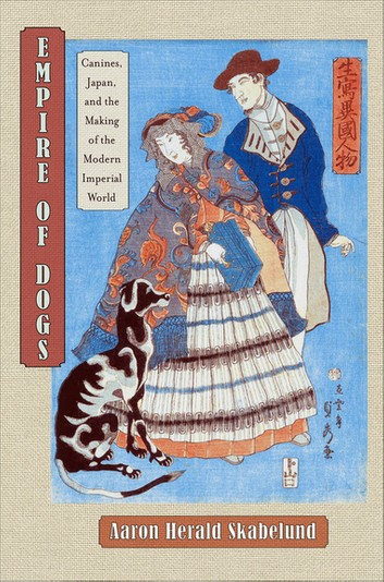 Empire Of Dogs: Canines, Japan, And The