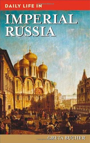 1) Daily Life In Imperial Russia –