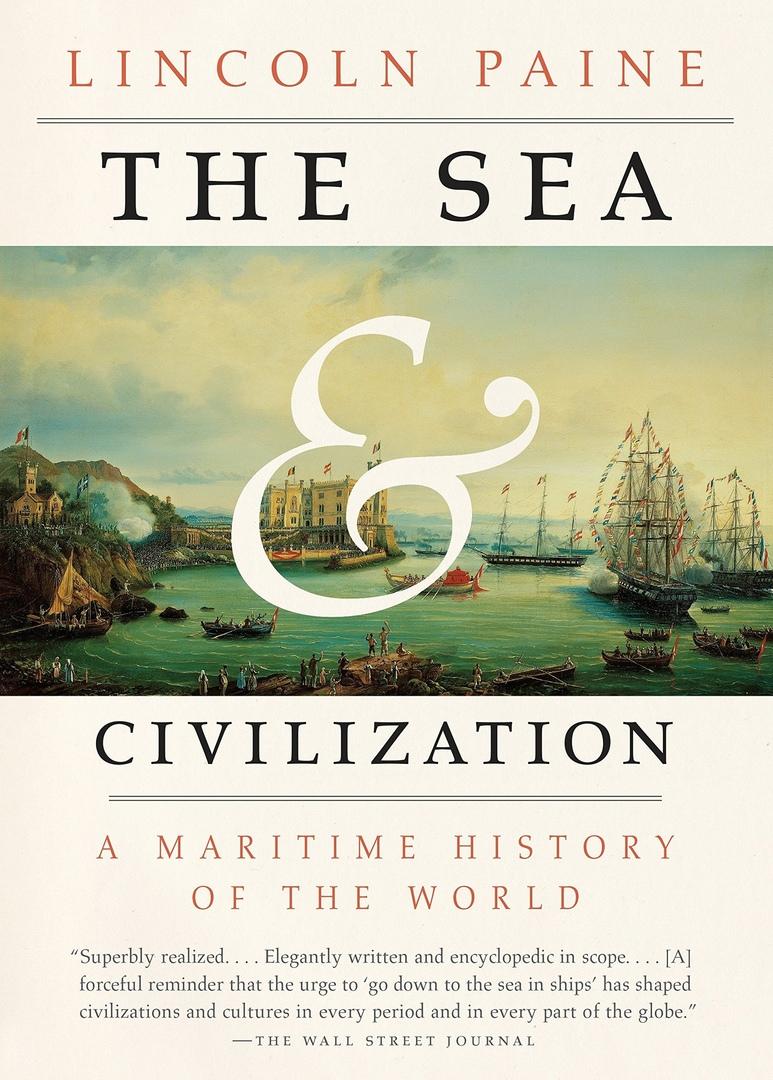 The Sea And Civilization: A Maritime