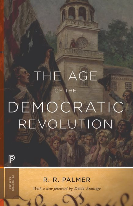 The Age Of The Democratic Revolution: A