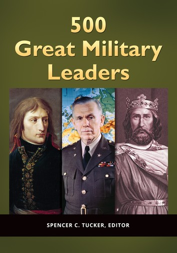 500 Great Military Leaders [2 Volumes] –