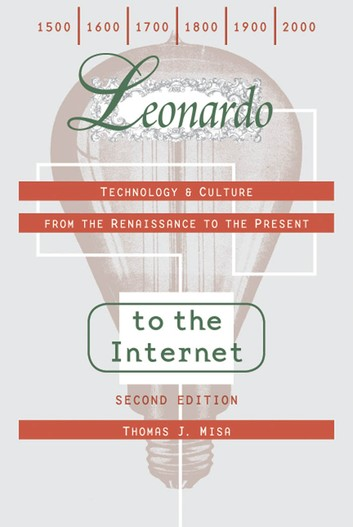 Leonardo To The Internet: Technology And Culture