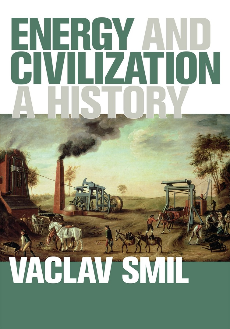 Energy And Civilization: A History – Vaclav