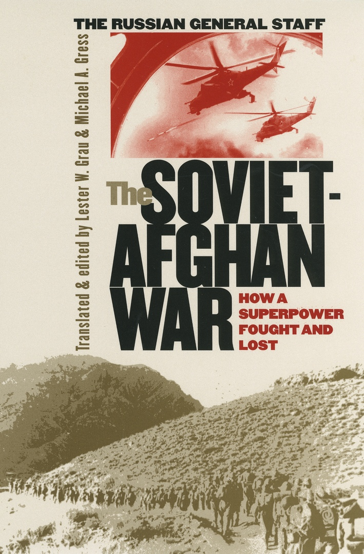 The Soviet-Afghan War. How A Superpower Fought