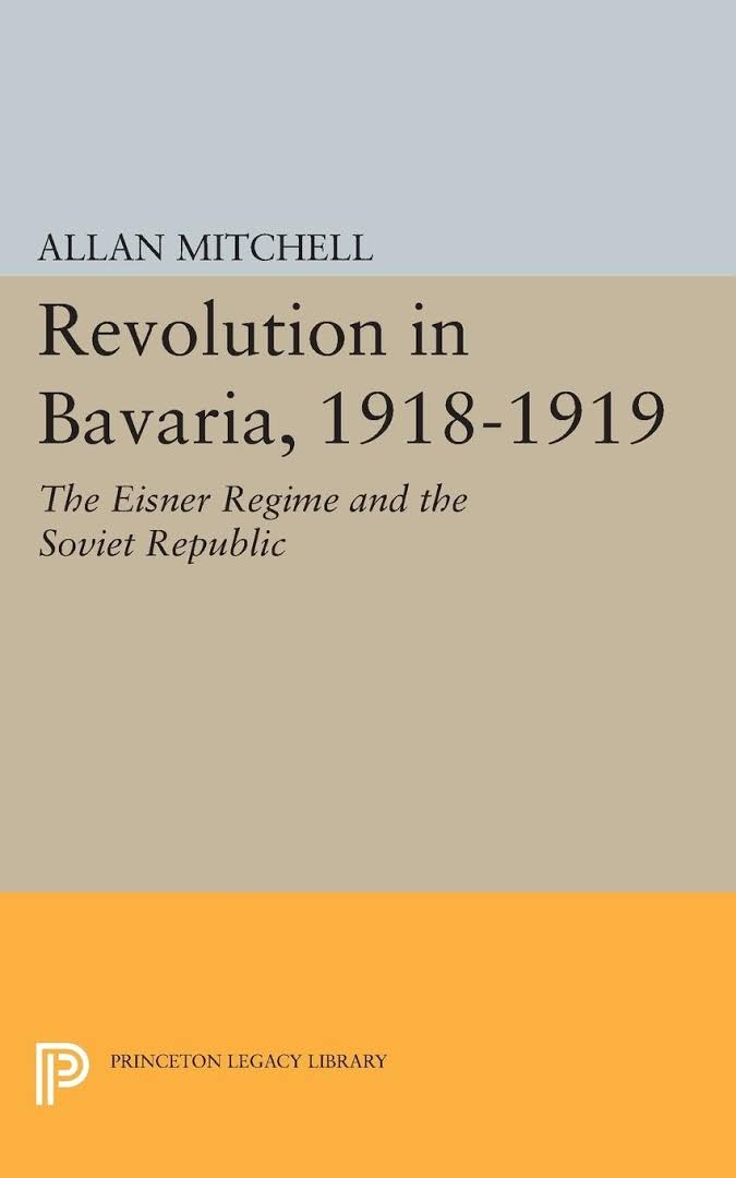 1) Revolution In Bavaria, 1918-1919: The Eisner