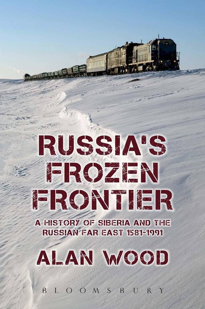1) Russia's Frozen Frontier: A History Of