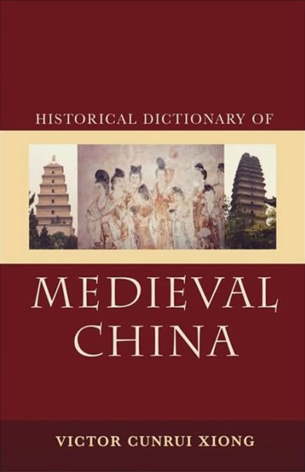 Historical Dictionary Of Medieval China –
