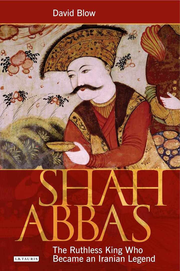 Shah Abbas: The Ruthless King Who Became