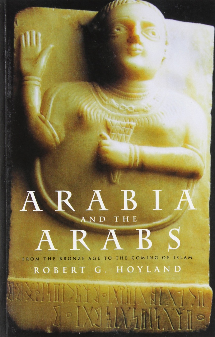 1) Arabia And The Arabs: From The