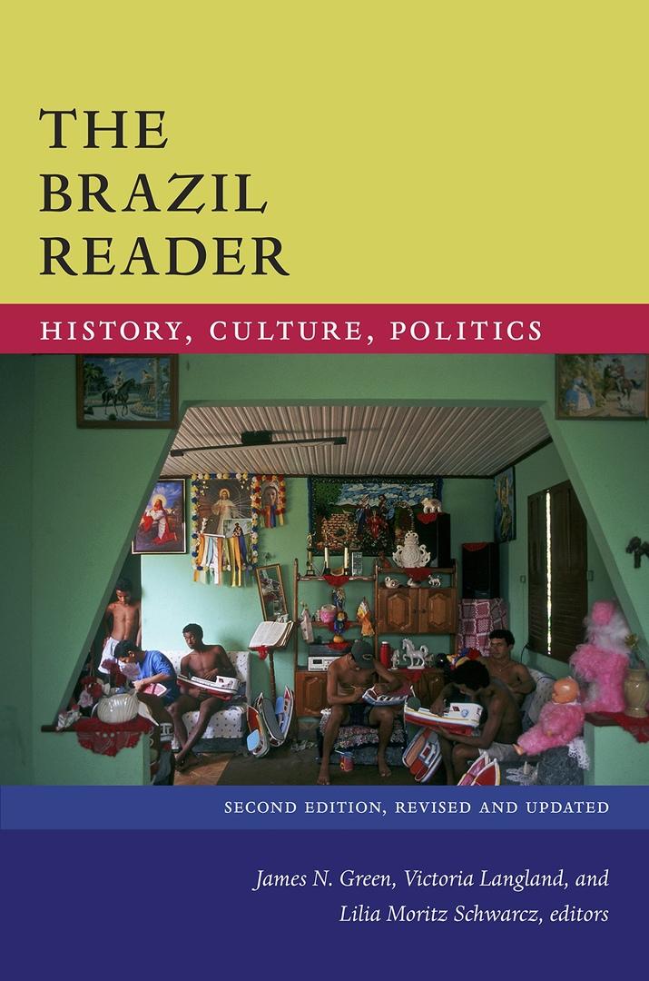 The Brazil Reader: History, Culture, Politics –
