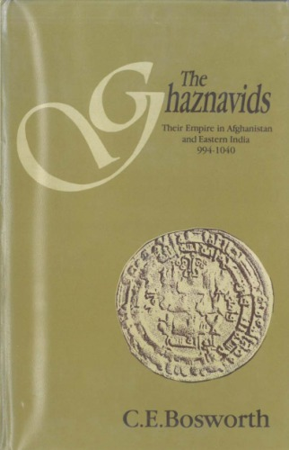 1) The Ghaznavids: Their Empire In Afghanistan