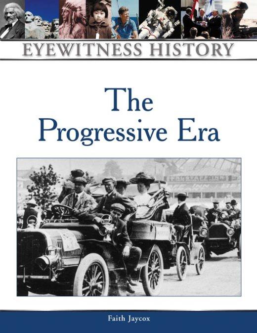 1) The Progressive Era (Eyewitness History Series)