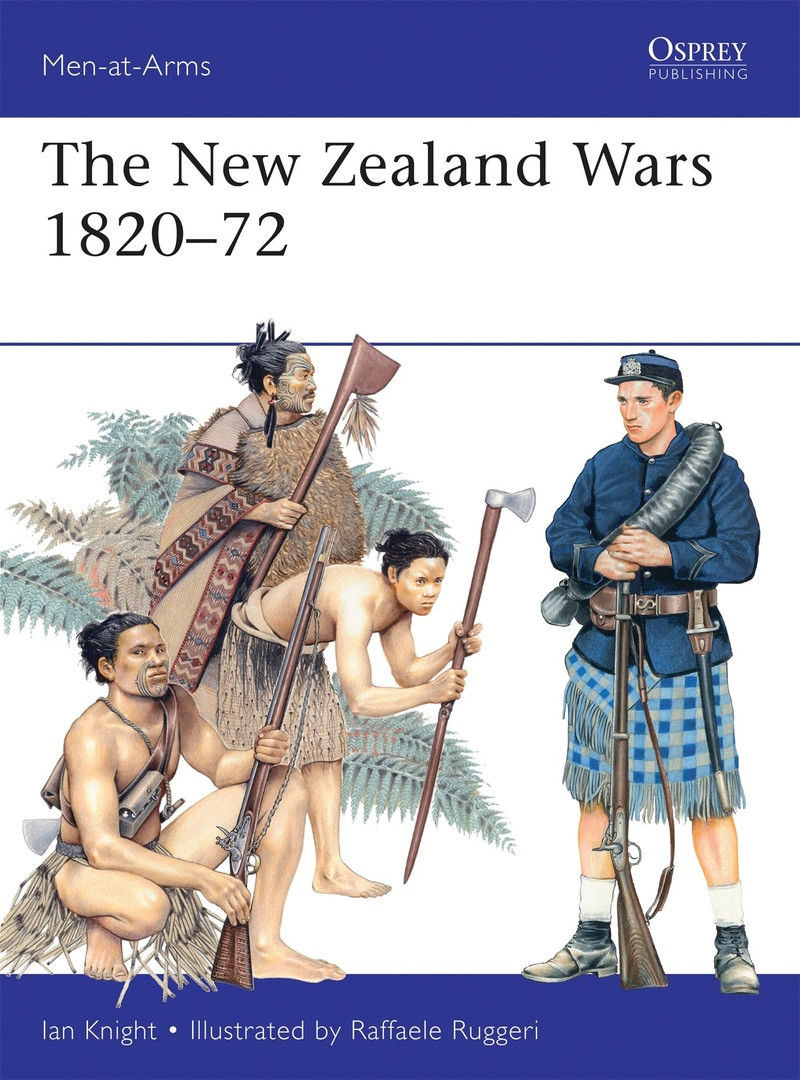 1) The New Zealand Wars, 1820-72 (Men-at-Arms