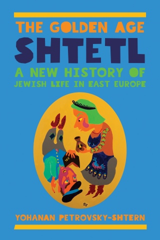 The Golden Age Of Shtetl: A New