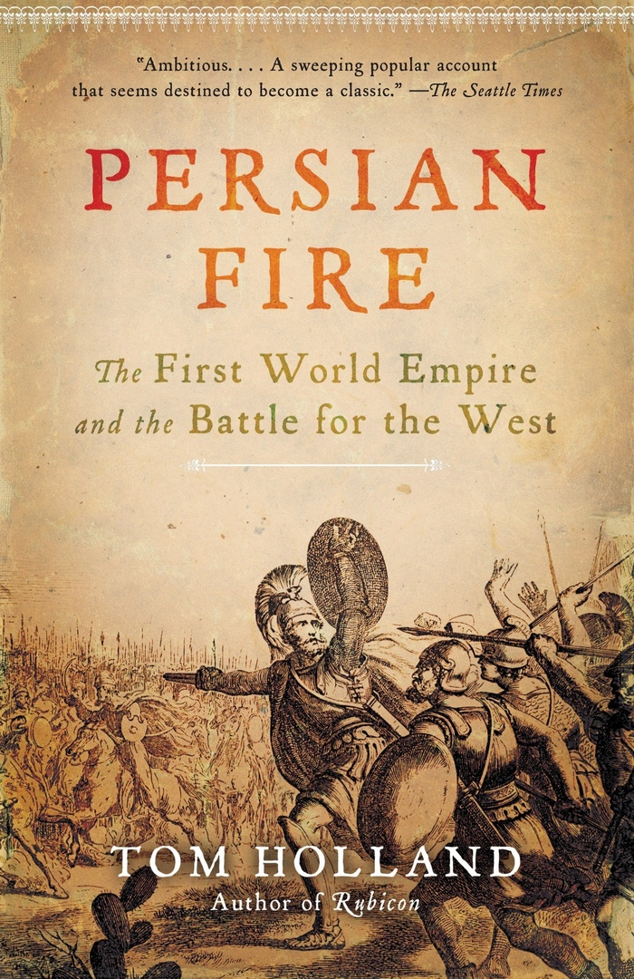Persian Fire: The First World Empire And