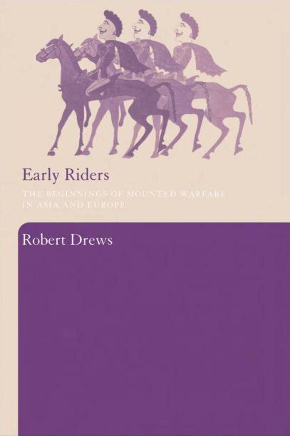 Early Riders: The Beginnings Of Mounted Warfare