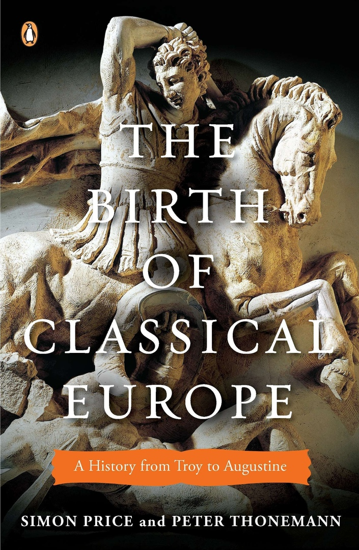1) The Birth Of Classical Europe: A