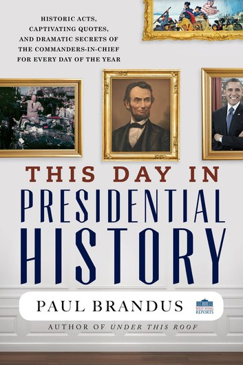1) This Day In Presidential History –