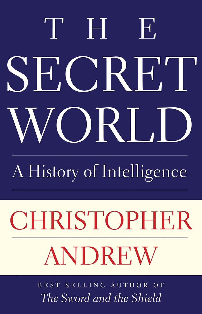 The Secret World: A History Of Intelligence